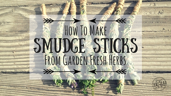 How to Make Smudge Sticks from Garden Fresh Herbs